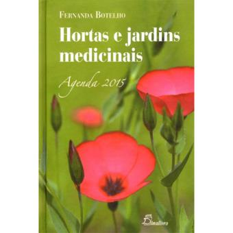 Hortas e Jardins Medicinais - Agenda Semanal 2015