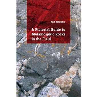 Pictorial guide to metamorphic rock