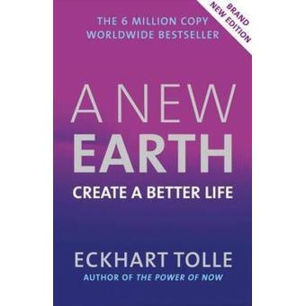 A New Earth - Create a Better Life