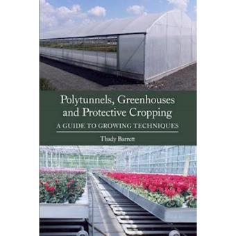 Polytunnels, greenhouses and protec