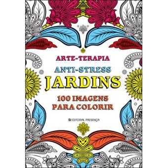 Arte-Terapia Anti-Stress: Jardins
