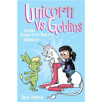 Unicorn vs. Goblins (Phoebe and Her Unicorn Series Book 3)