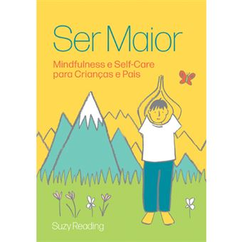 Ser Maior: Mindfulness e Self-Care para Crianças e Pais