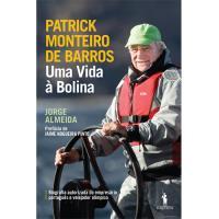 Patrick Monteiro de Barros - Uma Vida à Bolina