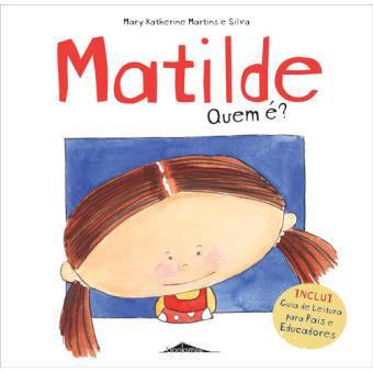 Matilde: Quem É?