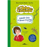 O Clube dos Cientistas: Caderno 1 Grande Guia de Animais Pequenos