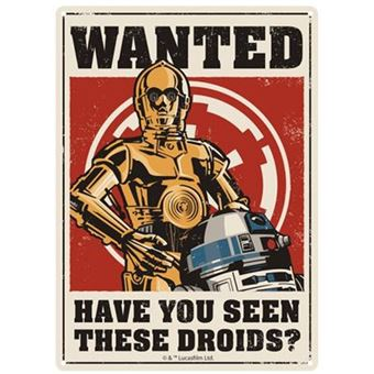 Placa Metálica Star Wars: WANTED Have You Seen These Droids?