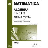 Álgebra Linear: Teoria e Prática