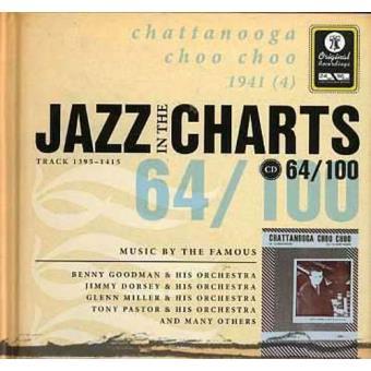 Jazz in the Charts 64 - Chattanooga Choo Choo 1941