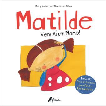 Matilde: Vem aí um Mano!