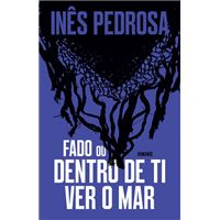 Fado ou Dentro de Ti Ver o Mar