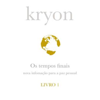 Kryon: Os tempos finais - Livro 1