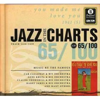 Jazz in the Charts 65 - You Made Me Love You 1941