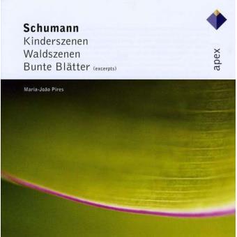 Schumann: Kinderszenen, Waldszenen & Bunte Blätter (selection)