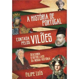 A História de Portugal Contada pelos Vilões