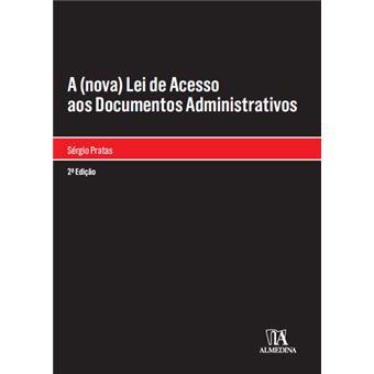 A (Nova) Lei de Acesso aos Documentos Administrativos