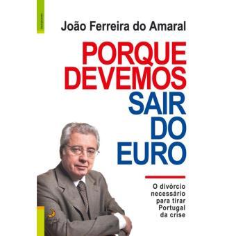Porque Devemos Sair do Euro