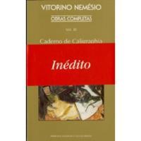 Obras Completas de Vitorino Nemésio - Livro 3: Caderno de Caligraphia e Outros Poemas a Marga