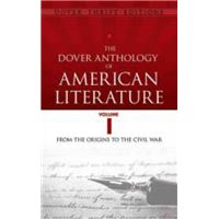 The Dover Anthology of American Literature - Volume I