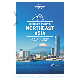 Lonely Planet Travel Guide - Cruise Ports Northeast Asia 1