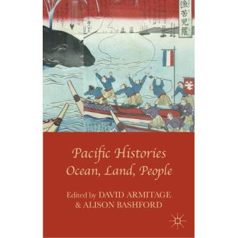 Pacific Histories: Ocean, Land, People