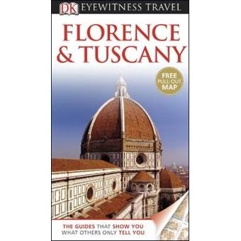 Florence & Tuscany - Eyewitness Travel Guide
