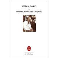 Oeuvres de Stefan Zweig - Livre 2: Romans, Nouvelles et Théâtre