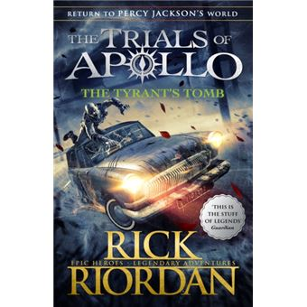 The Trials of Apollo - Book 4: The Tyrants Tomb