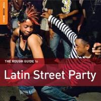 ROUGH GUIDE TO LATIN STREET PARTY