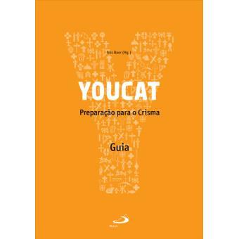 Youcat: Preparação Para o Crisma - Guia