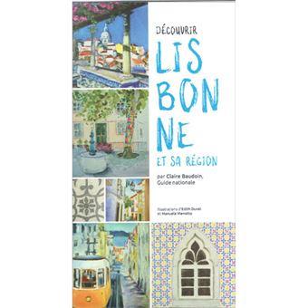 Découvrir Lisbonne et Sa Région