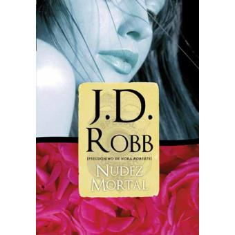 Livros e Filmes? Eu sou fã!!! : Nudez Mortal - J.D. Robb