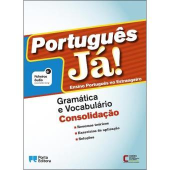 Português Já! - Ensino Português no Estrangeiro: Gramática e Vocabulário - Consolidação