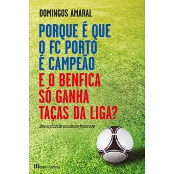 Porque é que o FC Porto é Campeão e o Benfica Só Ganha Taças da Liga?