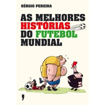 As Melhores Histórias do Futebol Mundial