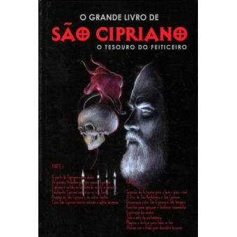 O Grande Livro de São Cipriano: O Tesouro do Feiticeiro