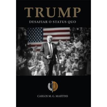 Trump, Desafiar o Status Quo