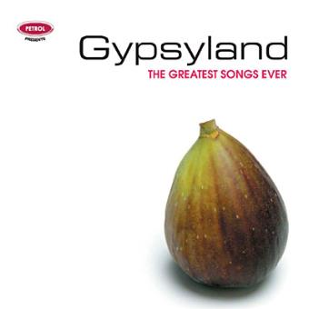 GREATEST SONGS EVER-GYPSYLAND