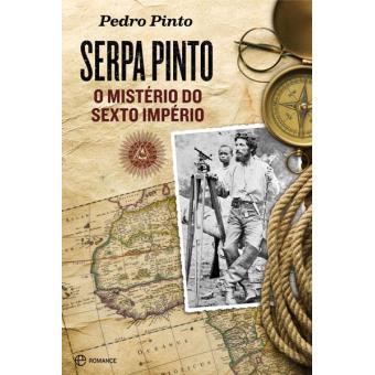Serpa Pinto - O Mistério do Sexto Império
