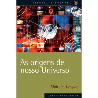 As Origens de Nosso Universo