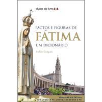 Factos e Figuras de Fátima - Um Dicionário