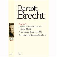 Teatro 6: O senhor Puntila e o seu criado Matti | A ascenção de Arturo Ui | As visões de Simone Machard