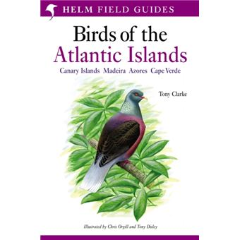 A Field Guide to the Birds of the Atlantic Islands
