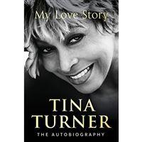 Tina Turner: My Love Story
