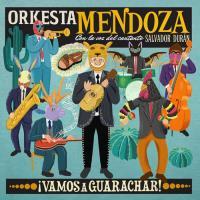 Orkesta Mendoza: Vamos A Guarachar