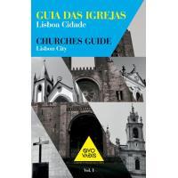 Guia das Igrejas Vol 1: Lisboa Cidade