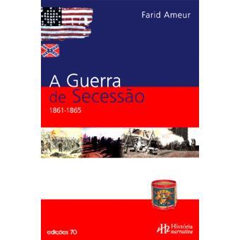 A Guerra da Secessão - 1861-1865