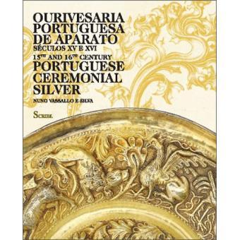 1a7bbe47790 Ourivesaria Portuguesa de Aparato - Nuno Vassallo e Silva - Compra ...