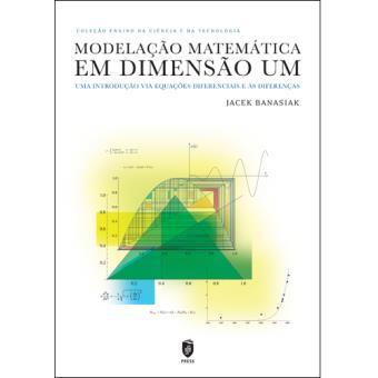 Modelação Matemática em Dimensão Um