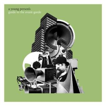 A Young Person's Guide to the Avant-Garde (2CD)
